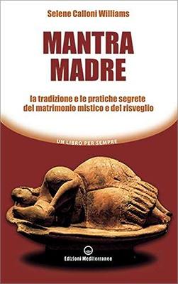 """Anteprima del libro """"Mantra Madre"""" di Selene Calloni Williams"""