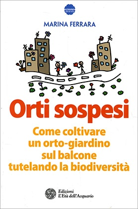 Orti Sospesi - Scopriamo i benefici di un orto-giardino in balcone