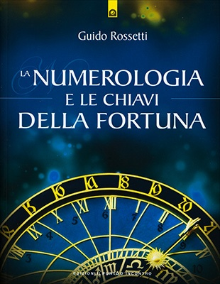 """Anteprima del libro """"La Numerologia e le Chiavi della Fortuna"""" di Guido Rossetti"""