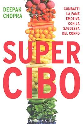 """Anteprima del libro """"Super Cibo"""" di Deepak Chopra"""