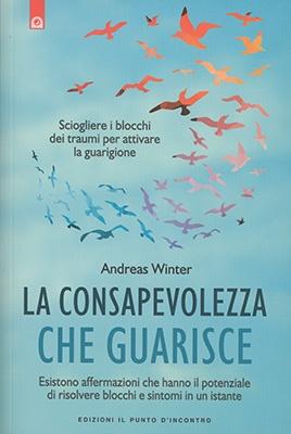 """Anteprima del libro """"La Consapevolezza che Guarisce"""" di Andreas Winter"""