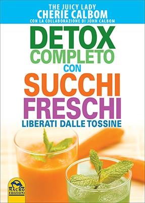 """Anteprima del libro """"Detox Completo con Succhi Freschi"""" di Cherie Calbom"""