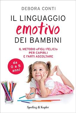 Il Linguaggio Emotivo dei Bambini - Genitori sereni e figli felici