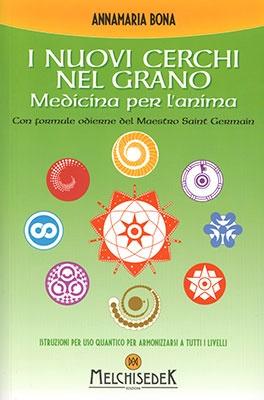"""Anteprima del libro """"I Nuovi Cerchi nel Grano - Medicina per l'Anima"""" di Anna Maria Bona"""